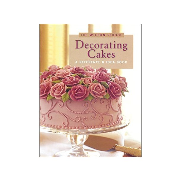 The Wilton School - Decorating Cakes